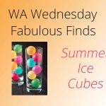 Fabulous Finds – Summer Ice Cubes