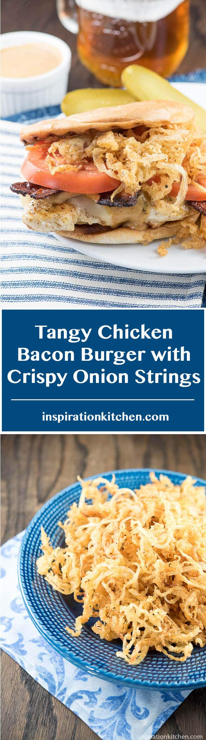 Tangy Chicken Bacon Burger with Crispy Onion Strings - inspirationkitchen.com